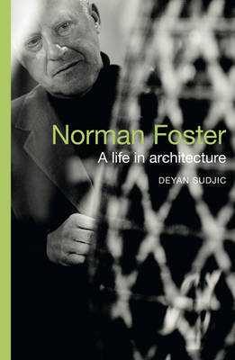 Norman Foster: A Life in Architecture (Paperback)