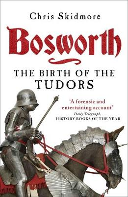 Bosworth: The Birth of the Tudors (Paperback)