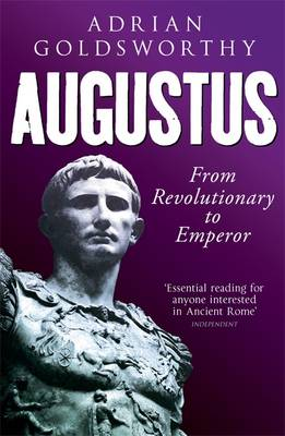 Augustus: From Revolutionary to Emperor (Paperback)