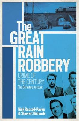 The Great Train Robbery: Crime of the Century: The Definitive Account (Paperback)