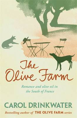The Olive Farm: A Memoir of Life, Love and Olive Oil in the South of France (Paperback)