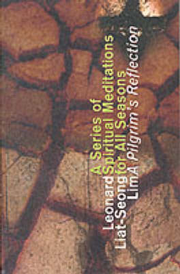 A Series of Spiritual Meditations for All Seasons: A Pilgrim's Reflection (Paperback)