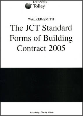 Walker-Smith: The JCT Standard Forms of Building Contract 2005 (Loose-leaf)