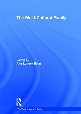 The Multi-Cultural Family - The Family, Law & Society (Hardback)