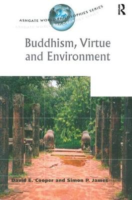Buddhism, Virtue and Environment - Ashgate World Philosophies Series (Paperback)