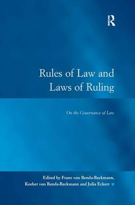 Rules of Law and Laws of Ruling: On the Governance of Law - Law, Justice and Power (Hardback)