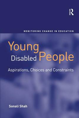 Young Disabled People: Aspirations, Choices and Constraints - Monitoring Change in Education (Hardback)