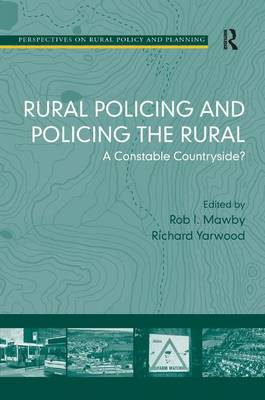 Rural Policing and Policing the Rural: A Constable Countryside? - Perspectives on Rural Policy and Planning (Hardback)