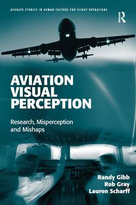 Aviation Visual Perception: Research, Misperception and Mishaps - Ashgate Studies in Human Factors for Flight Operations (Hardback)