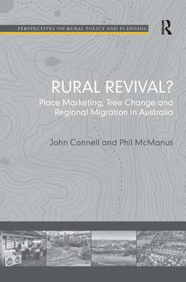 Rural Revival?: Place Marketing, Tree Change and Regional Migration in Australia - Perspectives on Rural Policy and Planning (Hardback)