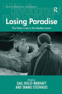 Losing Paradise: The Water Crisis in the Mediterranean - Voices in Development Management (Hardback)