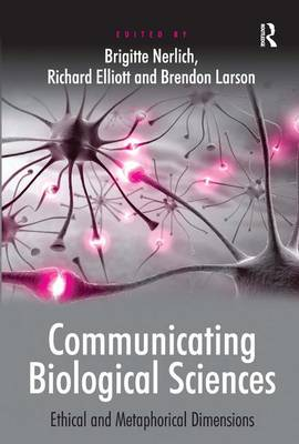 Communicating Biological Sciences: Ethical and Metaphorical Dimensions (Hardback)