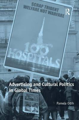 Advertising and Cultural Politics in Global Times (Hardback)