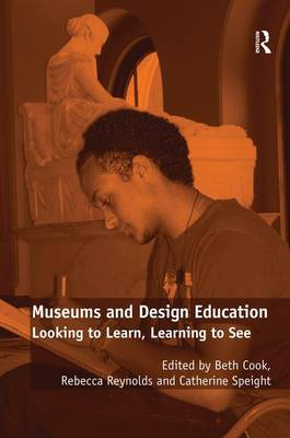 Museums and Design Education: Looking to Learn, Learning to See (Hardback)