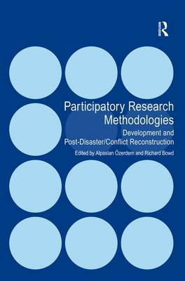 Participatory Research Methodologies: Development and Post-Disaster/Conflict Reconstruction (Hardback)