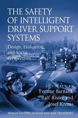 The Safety of Intelligent Driver Support Systems: Design, Evaluation and Social Perspectives - Human Factors in Road and Rail Transport (Hardback)
