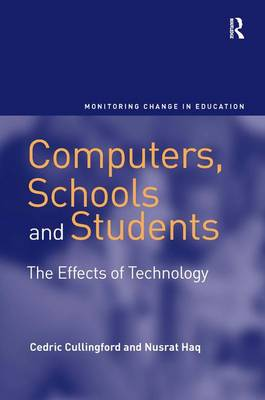 Computers, Schools and Students: The Effects of Technology - Monitoring Change in Education (Hardback)