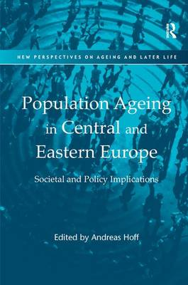 Population Ageing in Central and Eastern Europe: Societal and Policy Implications - New Perspectives on Ageing and Later Life (Hardback)