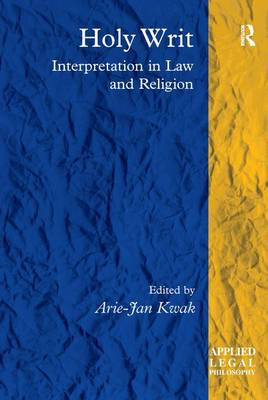 Holy Writ: Interpretation in Law and Religion - Applied Legal Philosophy (Hardback)