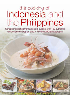 The Cooking of Indonesia and the Philippines: Sensational Dishes from an Exotic Cuisine, with 150 Authentic Recipes Shown Step-by-step (Hardback)