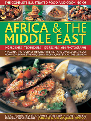 Illustrated Food and Cooking of Africa and Middle East: A Fascinating Journey Through the Rich and Diverse Cuisines of Morocco, Egypt, Ethiopia, Kenya, Nigeria, Syria, Turkey and the Lebanon (Hardback)