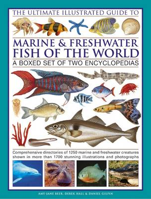 The Ultimate Illustrated Guide to Marine and Freshwater Fish of the World: a Boxed Set of Two Encyclopedias : Comprehensive Directories of 1250 Marine and Freshwater Creatures Shown in More Than 1700 Stunning Illustrations and Photographs (Hardback)