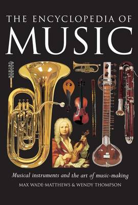 The Encyclopedia of Music: Musical Instruments and the Art of Music-making (Hardback)