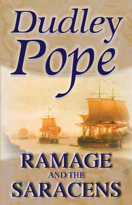 Ramage and the Saracens - Ramage 17 (Paperback)
