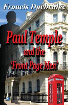 Paul Temple and the Front Page Men - Paul Temple 2 (Paperback)