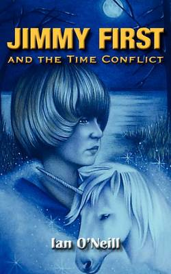 Jimmy First and the Time Conflict (Paperback)