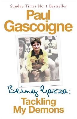 Being Gazza: Tackling My Demons (Paperback)