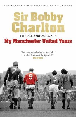 My Manchester United Years: The Autobiography (Paperback)