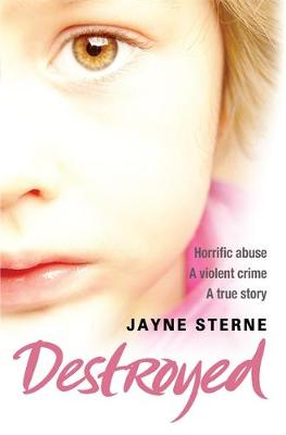 Destroyed: A Secret That Can't be Told - A Life Forever Ruined (Paperback)