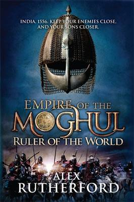 Empire of the Moghul: Ruler of the World - Empire of the Moghul (Paperback)
