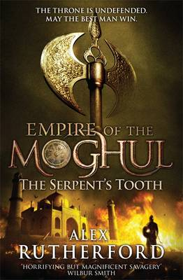The Serpent's Tooth - Empire of the Moghul (Paperback)