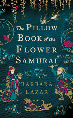 The Pillow Book of the Flower Samurai (Hardback)