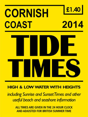 Tide Times Cornish Coast 2014 - Yellow tide times (Paperback)