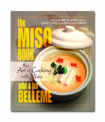 The Miso Book: The Art of Cooking with Miso (Paperback)