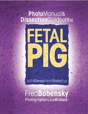 Fetal Pig: Photomanual and Dissection Guide (Paperback)