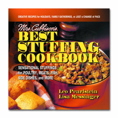 Mrs. Cubbisons Best Stuffing Cookbook: Sensational Stuffings for Poultry, Meats, Fish, Side Dishes, and More (Paperback)