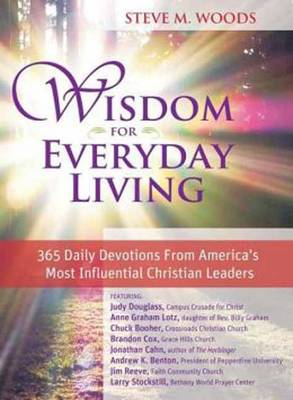 Wisdom for Everyday Living: 365 Days of Inspiration from America's Most Influential Christian Leaders (Hardback)