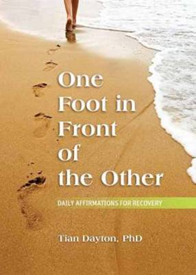 One Foot in Front of the Other: Daily Affirmations for Recovery (Paperback)