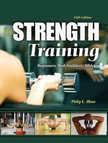 Strength Training: Beginners, Bodybuilding, Athletes (Paperback)