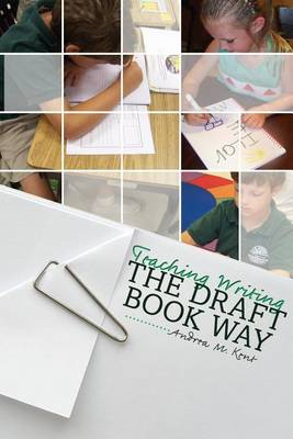 Teaching Writing the Draft Book Way (Paperback)