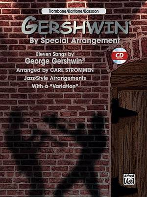Gershwin by Special Arrangement: Trombone/Bassoon (Book/CD): Trombone/Bassoon (Mixed media product)