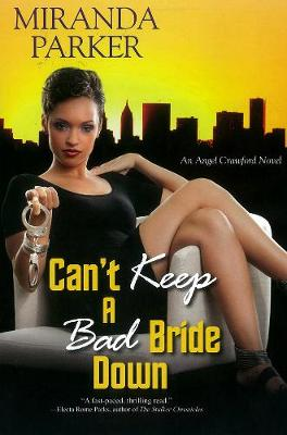 Can't Keep a Bad Bride Down: An Angel Crawford Novel (Paperback)