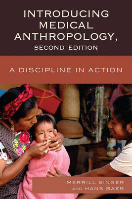 Introducing Medical Anthropology: A Discipline in Action (Hardback)