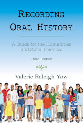 Recording Oral History: A Guide for the Humanities and Social Sciences (Paperback)