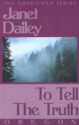 To Tell the Truth: Oregon - Janet Dailey Americana (Paperback)