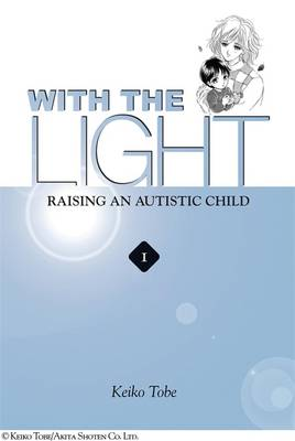 With the Light: v. 1: Raising an Autistic Child (Paperback)